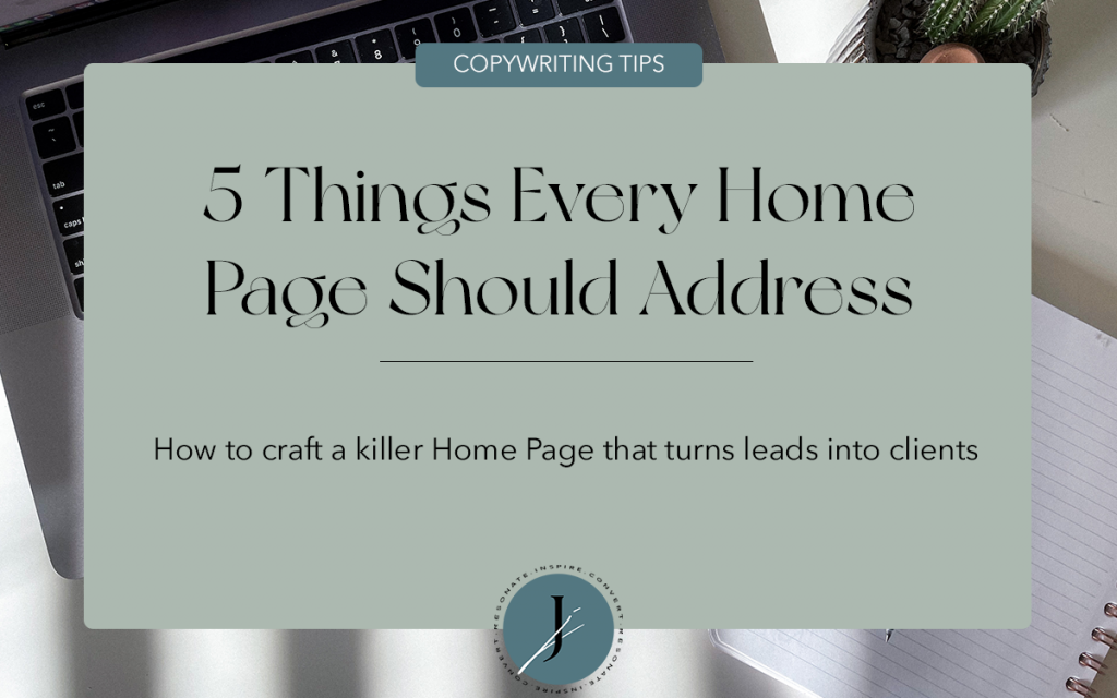 JOUHCO Copywriting Tips - 5 Things Every Home Page Should Address