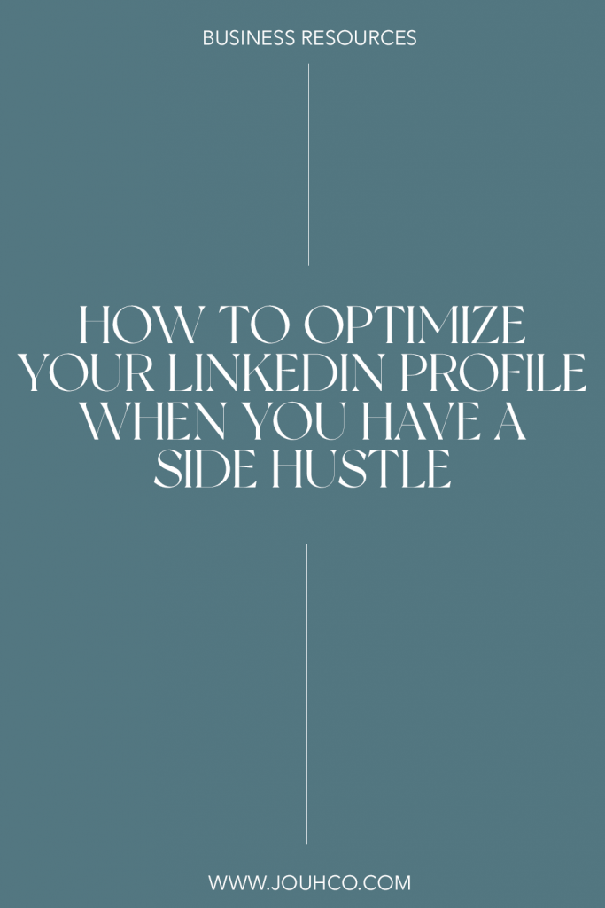 JOUHCO - How To Optimize Your LinkedIn Profile When You Have A Side Hustle