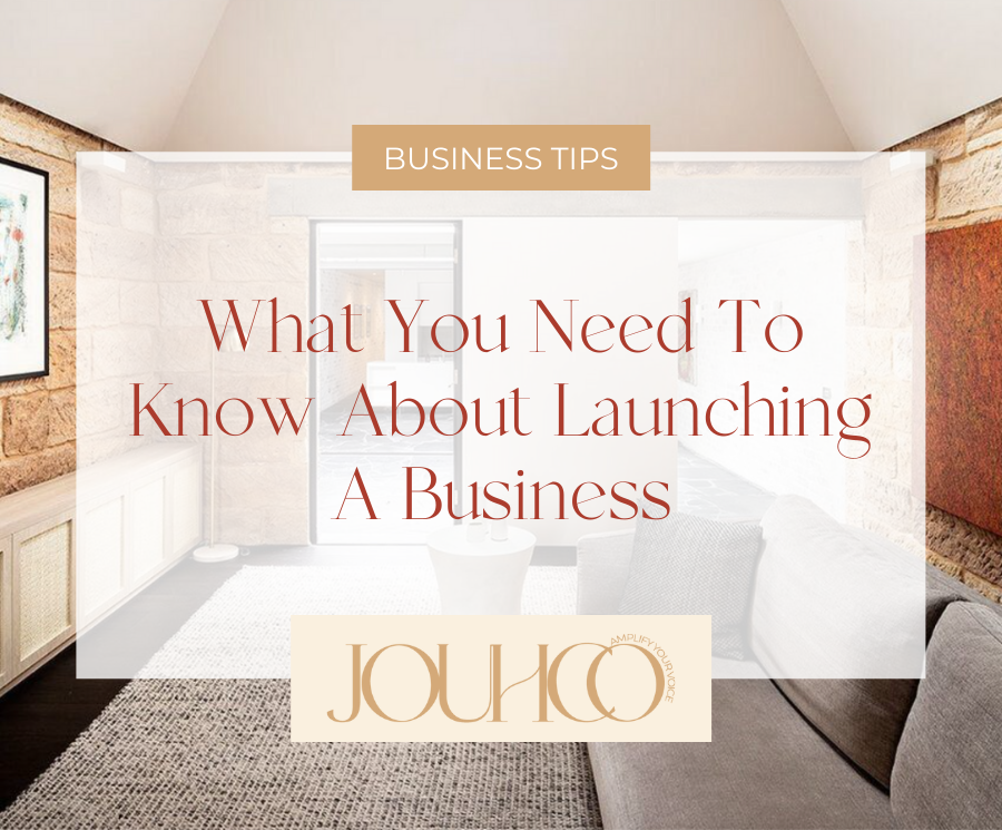 What You Need To Know About Launching A Business