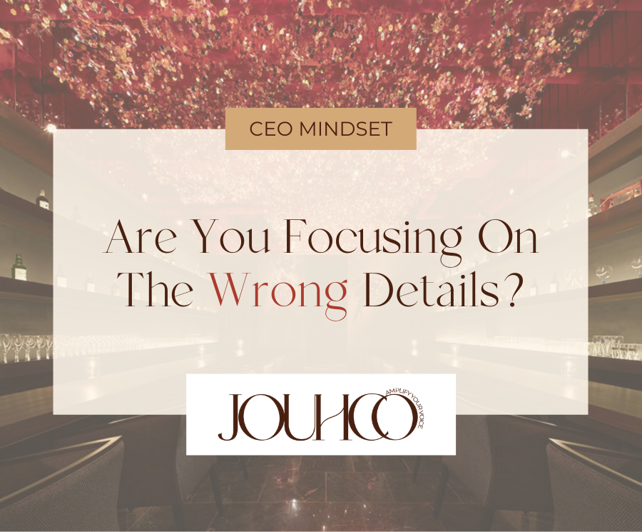Are You Focusing On The Wrong Details