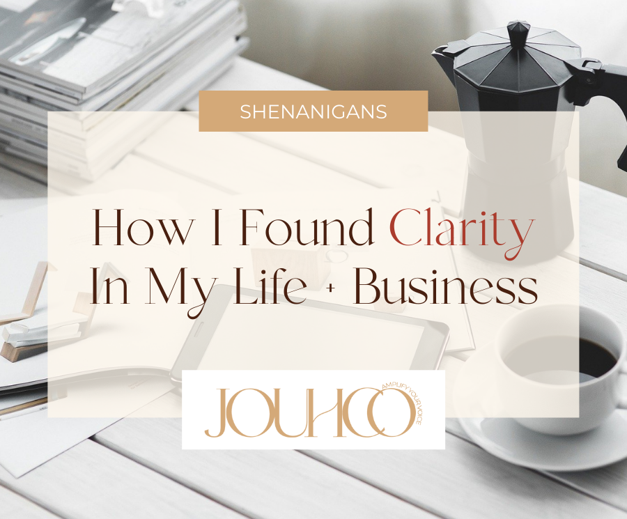 How-I-Found-Clarity-In-My-Life-Business